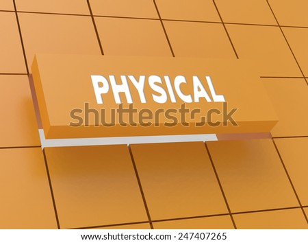 Concept PHYSICAL - stock photo