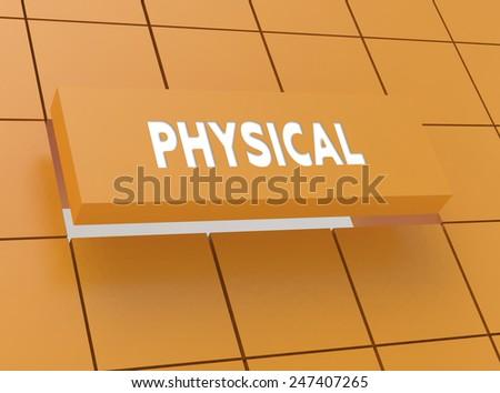Concept PHYSICAL - stock photo