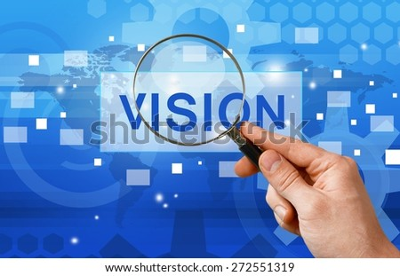 Concept. Vision, word in Magnifying glass ,business background - stock photo