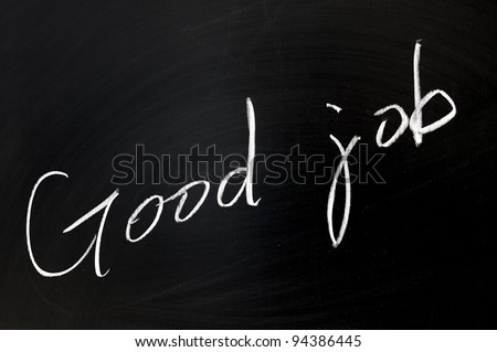 Conceptional chalk drawing - Good job - stock photo