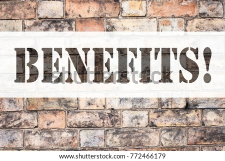 Conceptual announcement text caption inspiration showing Benefits. Business concept for Bonus Employee Financial Benefits written on old brick background with space