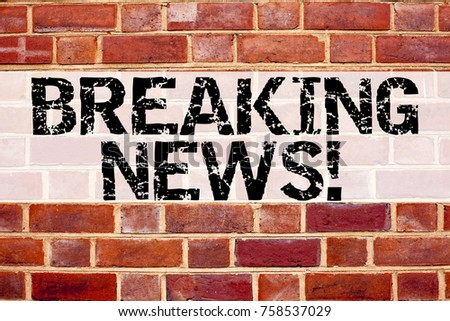 Conceptual announcement text caption inspiration showing Breaking News. Business concept for Newspaper Breaking News written on old brick background with space