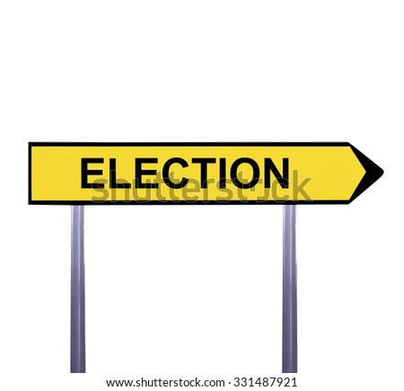 Conceptual arrow sign isolated on white - ELECTION - stock photo