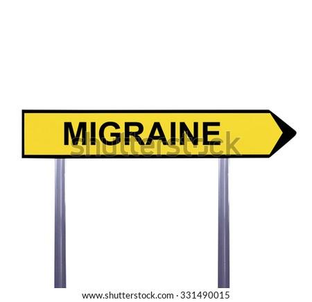 Conceptual arrow sign isolated on white - MIGRAINE - stock photo