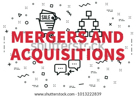 Conceptual business illustration with the words mergers and acquisitions