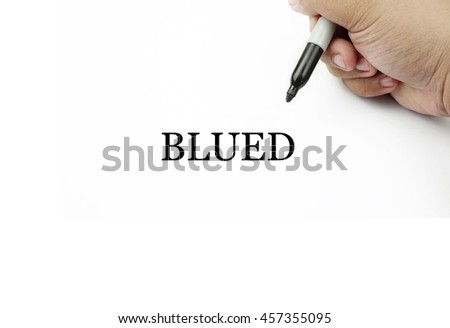 Conceptual image of handwriting BLUED with the hand and pen isolated in white background.