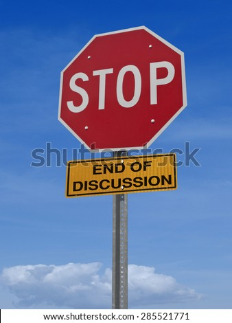 conceptual road sign stop, end of discussion over blue sky - stock photo