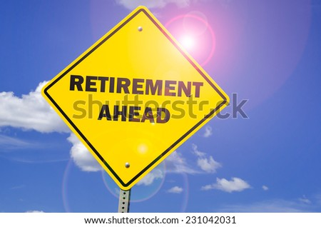 Conceptual Sign about Retirement - stock photo