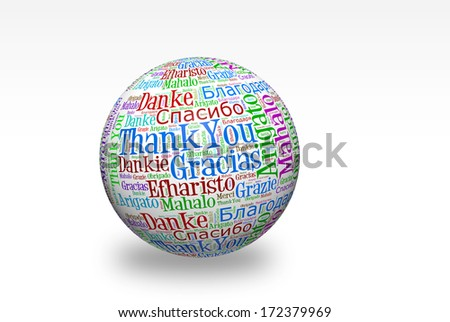 Conceptual thank you word cloud written on 3d sphere. Terms in different languages such as merci, mahalo, danke, gracias, kitos, grazie and more.