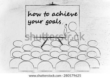 conference, presentation, or school class with lecturer depicting how to achieve your goals - stock photo
