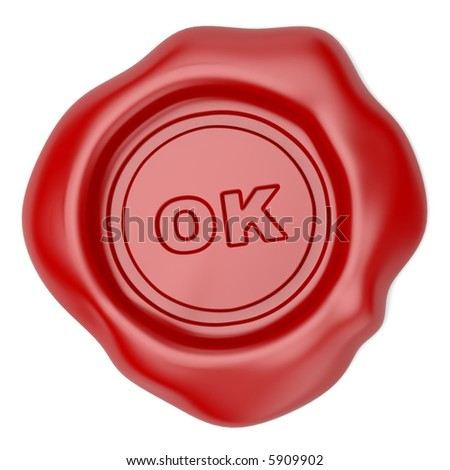 Confirmed. Wax seal with OK text - stock photo