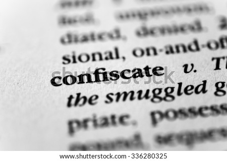 Confiscate - stock photo
