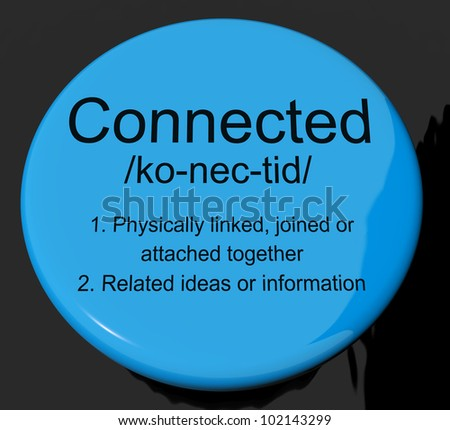 Connected Definition Button Shows Linked Joined Or Networking