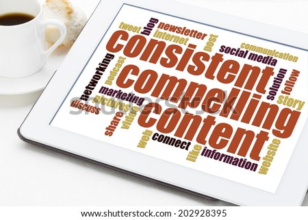 consistent, compelling content -  recommendation for bloging and social media marketing - a word cloud on a digital tablet - stock photo