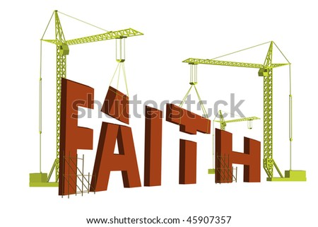 construction cranes building the word faith in big red letters - stock photo