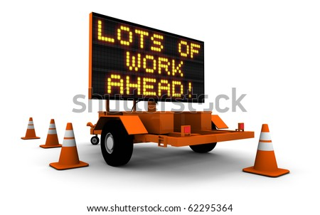 Construction sign message board and cones. LOTS OF WORK AHEAD! - stock photo