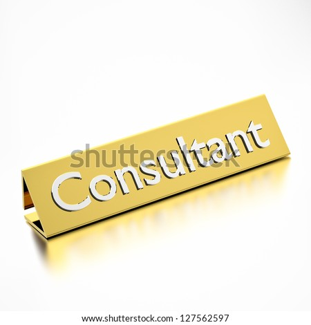 Consultant job title on nameplate, for career professions. 3d render.