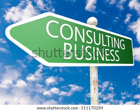 Consulting Business - street sign illustration in front of blue sky with clouds.