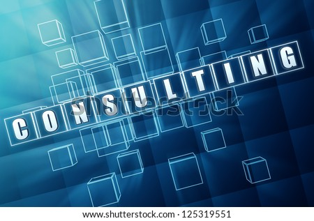 consulting text in 3d blue glass cubes, business concept - stock photo
