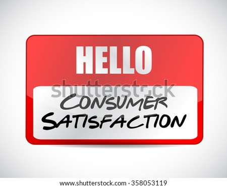 Consumer Satisfaction name tag sign concept illustration design graphic - stock photo