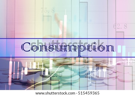Consumption - Abstract digital information to represent Business&Financial as concept. The word Consumption is a part of stock market vocabulary in stock photo