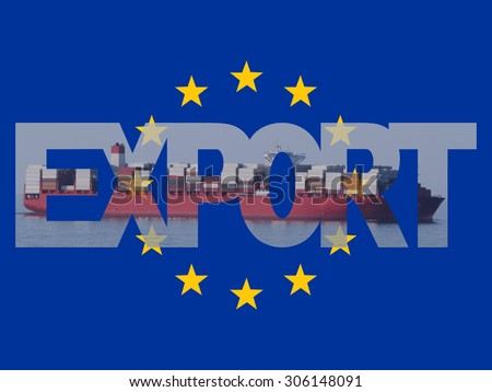 Container ship with export text and EU flag illustration - stock photo