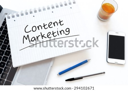 Content Marketing - handwritten text in a notebook on a desk - 3d render illustration. - stock photo