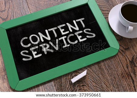 Content Services Concept Hand Drawn on Green Chalkboard on Wooden Table. Business Background. Top View. 3d Render. - stock photo