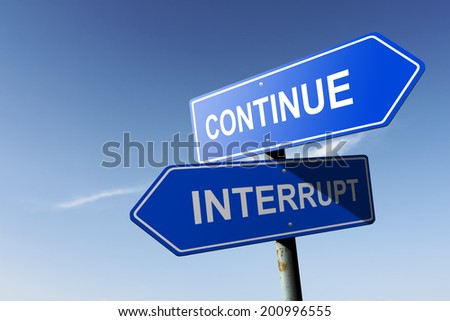 Continue and Interrupt directions.  Opposite traffic sign. - stock photo