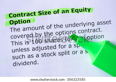 Contract Size of an Equity Option  words highlighted on the white background - stock photo