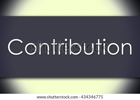 Contribution - business concept with text - horizontal image - stock photo