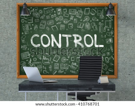 Control - Hand Drawn on Green Chalkboard in Modern Office Workplace. Illustration with Doodle Design Elements. 3D. - stock photo