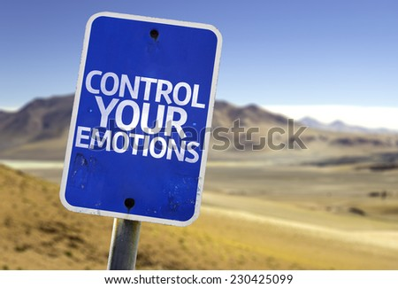 Control Your Emotions sign with a desert background - stock photo