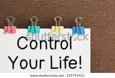 Control Your Life written on a signboard - stock photo