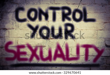 Control Your Sexuality Concept - stock photo