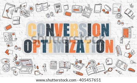 Conversion Optimization - Multicolor Concept with Doodle Icons Around on White Brick Wall Background. Modern Illustration with Elements of Doodle Design Style. - stock photo