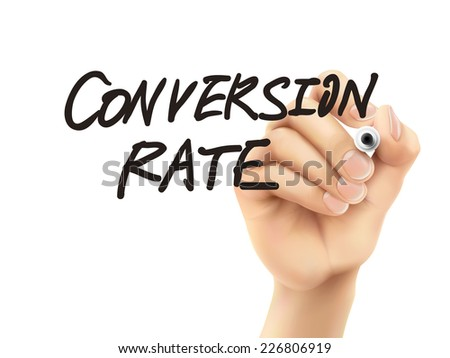 conversion rate words written by 3d hand over white background - stock photo