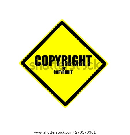 Copyright  black stamp text on yellow background - stock photo