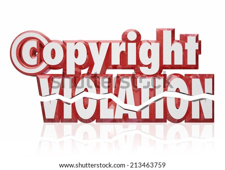 Copyright Violation in red 3d letters and words to illustrate intellectual property theft and legal rights infringement from piracy - stock photo