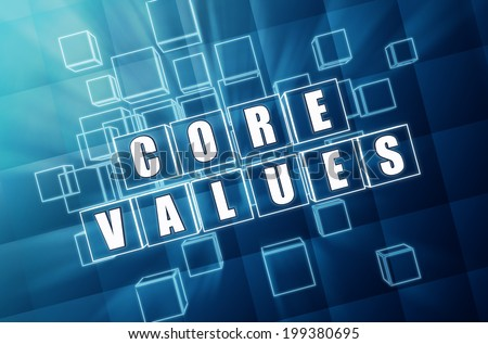 core values - text in 3d blue glass cubes with white letters, business cultural riches concept