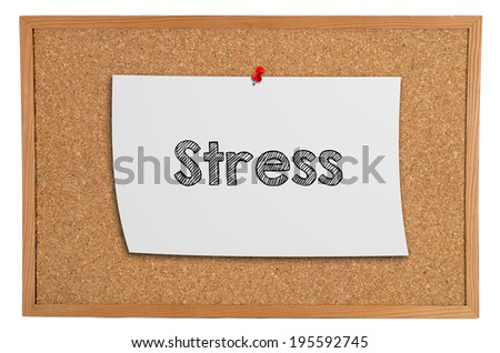 Corkboard with a white piece of paper with information: stress