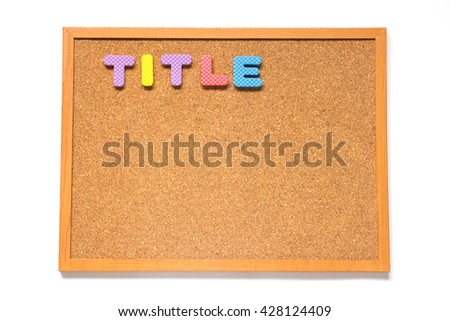 Corkboard with wording title placed on white background - stock photo
