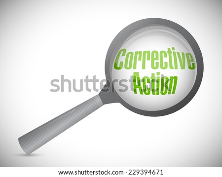 corrective action under a magnify glass. illustration design over a white background - stock photo
