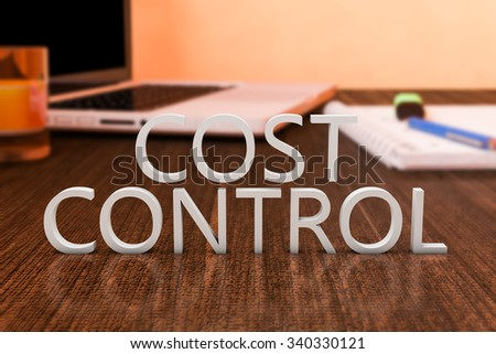 Cost Control - letters on wooden desk with laptop computer and a notebook. 3d render illustration.