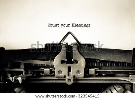 Count your Blessing word typed on a Vintage Typewriter.  - stock photo