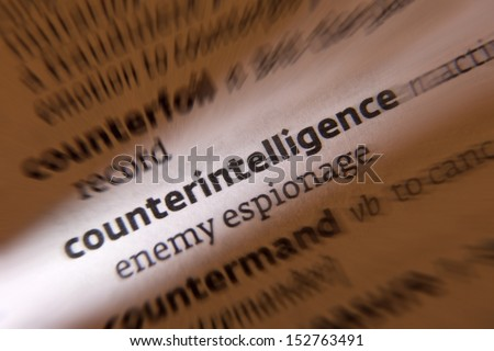 Counterintelligence - activities designed to prevent or thwart spying, intelligence gathering, and sabotage by an enemy or other foreign entity. - stock photo