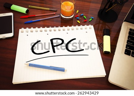 CPC - Cost per Click - handwritten text in a notebook on a desk - 3d render illustration. - stock photo