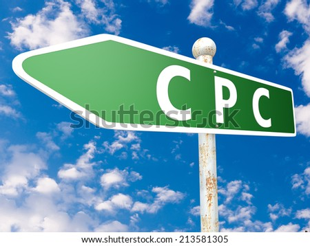 CPC - Cost per Click - street sign illustration in front of blue sky with clouds. - stock photo