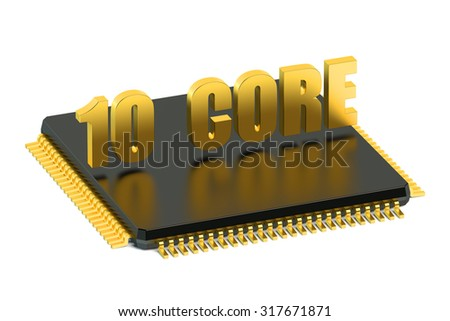 CPU 10 core chip for smatphone and tablet  isolated on white background