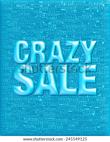 Crazy Sale text in 3D blue metallic on same text background template. - stock photo